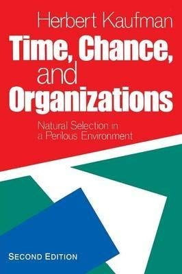 9780934540391: Time, Chance, and Organizations: Natural Selection in a Perilous Environment