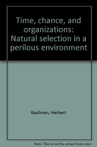 9780934540407: Time, chance, and organizations: Natural selection in a perilous environment