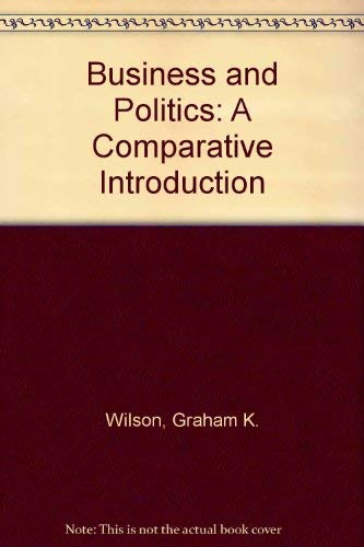 9780934540513: Business and Politics: A Comparative Introduction