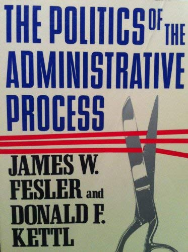 9780934540810: Politics of the Administrative Process (Chatham House Series on Change in American Politics)
