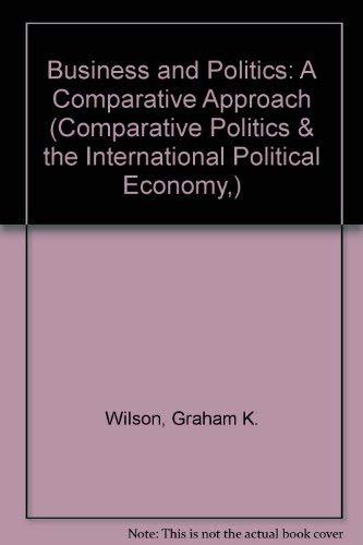 9780934540827: Business and Politics: A Comparative Introduction (Comparative Politics & the International Political Economy,)
