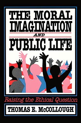 The Moral Imagination And Public Life, Raising: McCollough, Thomas E.