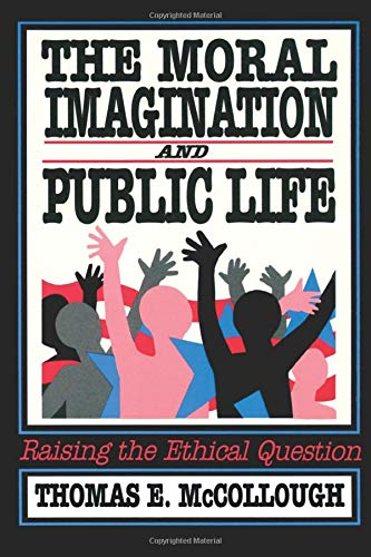 9780934540858: The Moral Imagination and Public Life: Raising the Ethical Question (Chatham House Studies in Political Thinking)