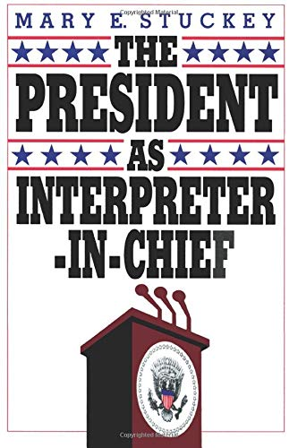 9780934540926: The President As Interpreter-In-Chief (Chatham House Studies in Political Thinking Series)