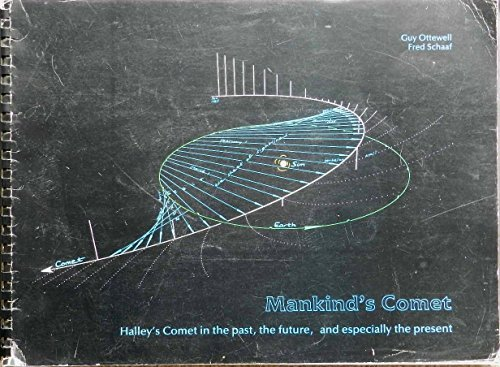 9780934546157: Mankind's Comet: Halley's Comet in the Past, the Future, and Especially the Present