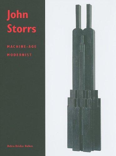 John Storrs: Machine-Age Modernist: Balken, Debra Bricker