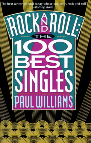9780934558365: Rock and Roll: The 100 Best Singles