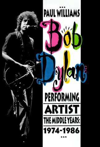 9780934558396: Bob Dylan: Performing Artist the Middle Years, 1974-1986
