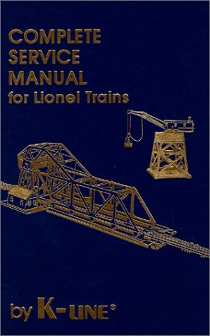 9780934580045: Complete Service Manual for Lionel Trains
