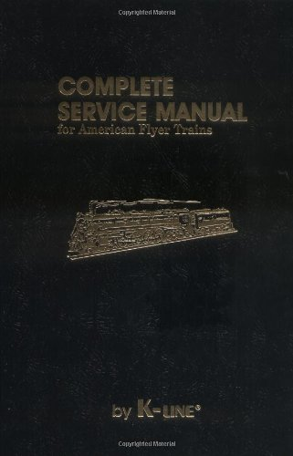 9780934580069: Complete Service Manual for American Flyer Trains