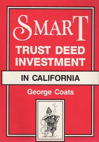 Smart Trust Deed Investment in California: Coats, George