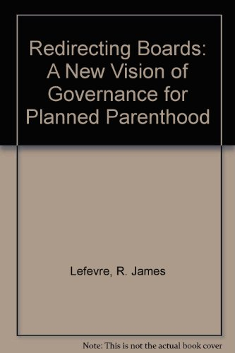 9780934586733: Redirecting Boards: A New Vision of Governance for Planned Parenthood