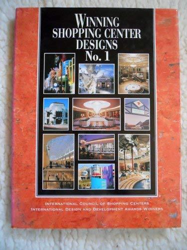 Winning Shopping Center Designs 1: The International Design & Development Awards Winners (0934590699) by International Council of Shopping Centers