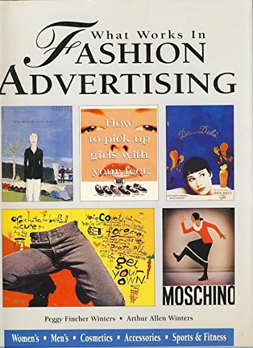 What Works in Fashion Advertising: Peggy F Winters