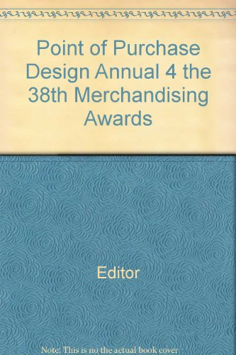 Point of Purchase Design Annual 4: The 38th Merchandising Awards: Editor