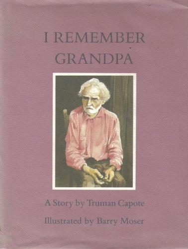 I Remember Grandpa: Capote, Truman