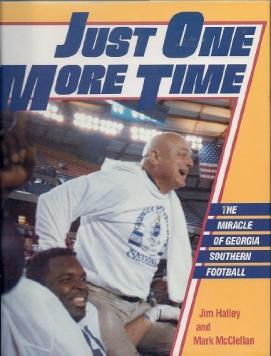9780934601245: Just One More Time: The Miracle of Georgia Southern Football