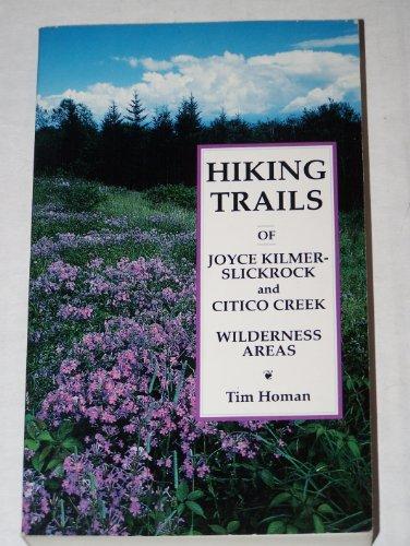 9780934601535: Hiking Trails of Joyce Kilmer-Slickrock and Citico Creek Wilderness Areas