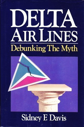 9780934601559: Delta Air Lines: Debunking the Myth