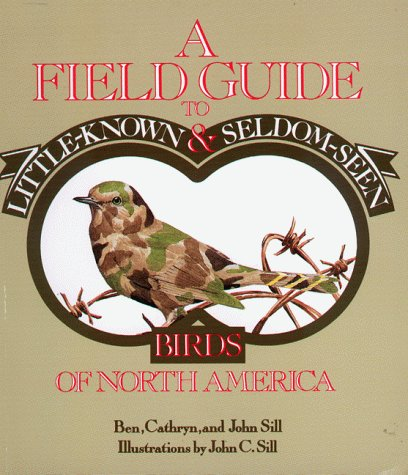 9780934601580: A Field Guide to Little-Known and Seldom-Seen Birds of North America