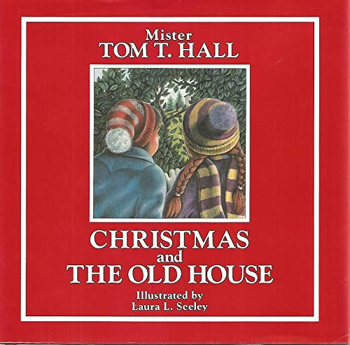Christmas and the Old House: Hall, Tom T.