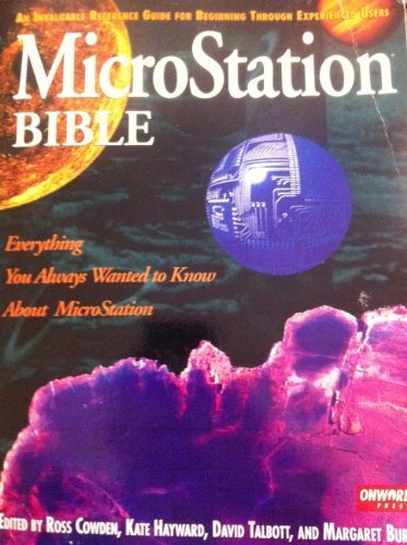 9780934605168: Microstation Bible: An Invaluable Reference Guide for Beginning Through Experienced Users