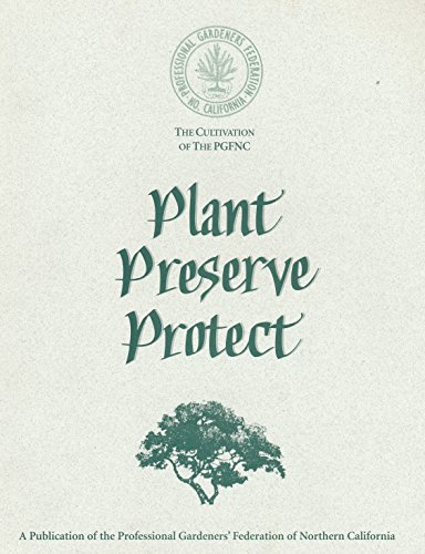 Plant Preserve Protect The Cultivation of the PGFNC Professional Gardeners' Federation of ...