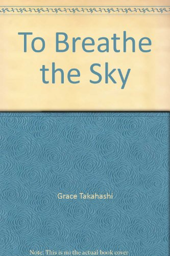 To Breathe the Sky: n/a