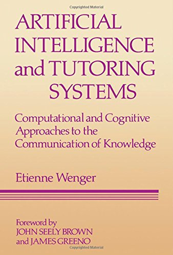 Artificial Intelligence and Tutoring Systems: Computational and: Etienne Wenger