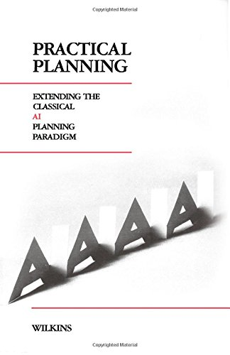 9780934613941: Practical Planning: Extending the Classical AI Planning Paradigm (Representation & Reasoning Series)