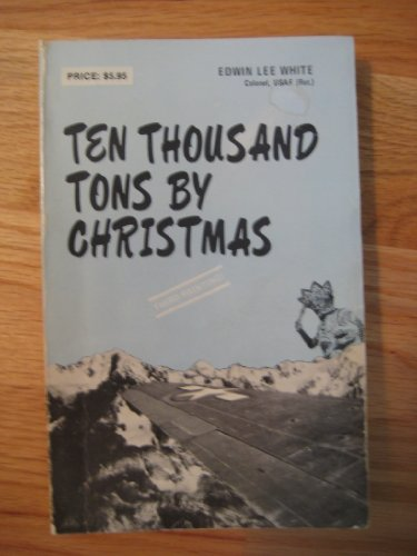 9780934616379: Ten Thousand Tons By Christmas