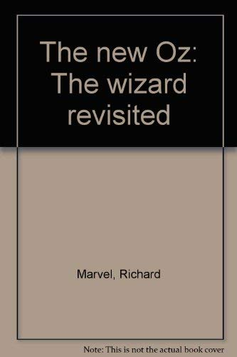 The new Oz: The wizard revisited: Marvel, Richard