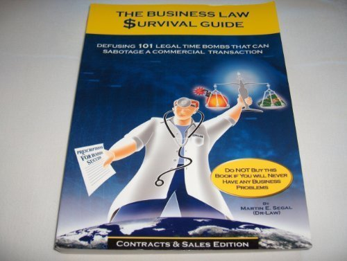 9780934619059: The Business Law Survival Guide: Defusing 101 Legal Time Bombs That Can Sabotage A Commercial Transaction