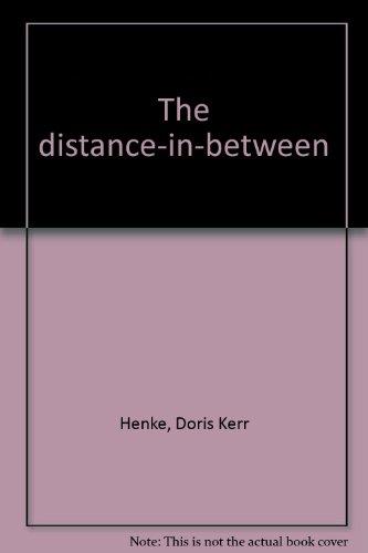 9780934624046: The distance-in-between