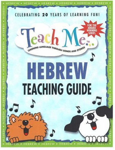 Teach Me Hebrew Teaching Guide: Learning Language Through Songs and Stories (Teach Me Series): ...