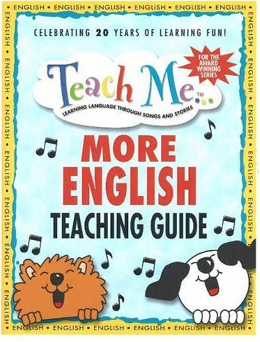Teach Me More English Teaching Guide: Learning Language Through Songs and Stories (Teach Me More ...