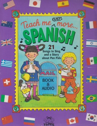 9780934633673: Teach Me Even More Spanish: (Paperback and Audio Cassette in a brightly colored box) 21 Songs to Sing and A Story About Pen Pals