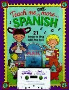 9780934633697: Teach Me Even More Spanish (Paperback and Audio Cassette): 21 Songs to Sing and A Story About Pen Pals