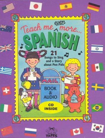 9780934633895: Teach Me Even More Spanish: (Paperback and Audio CD in a brightly colored box) 21 Songs to Sing and A Story About Pen Pals