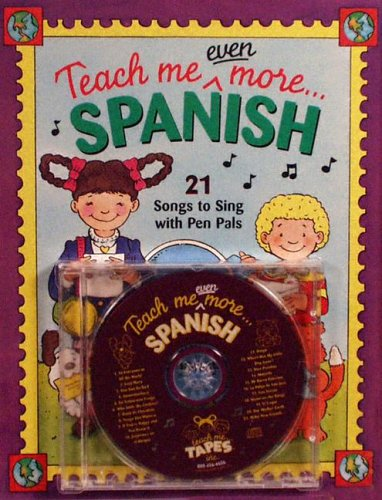 9780934633970: Teach Me Even More Spanish: 21 Songs to Sing With Pen Pals