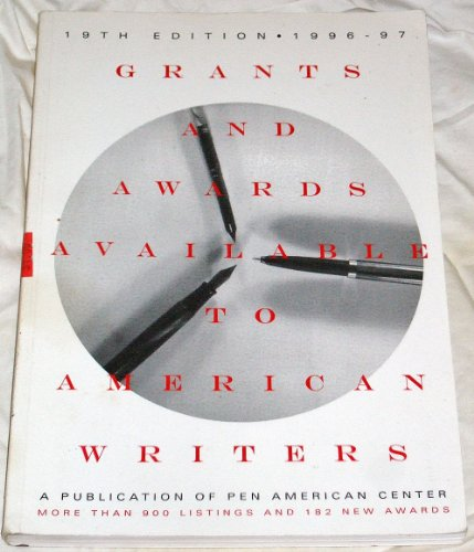 Grants and Awards Available to American Writers: 1996-97 (19th ed)