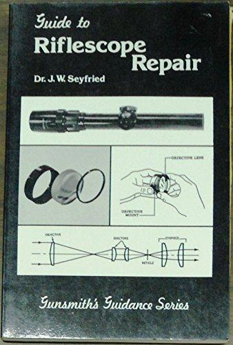 9780934639002: Guide to riflescope repair (Gunsmith's guidance series)