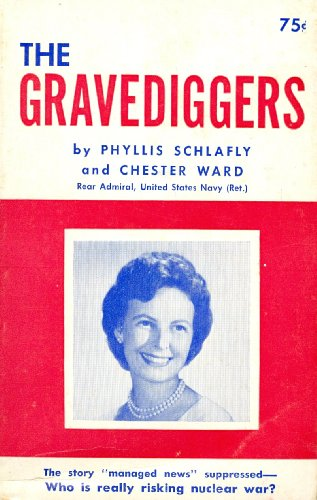 Grave Diggers (0934640033) by Phyllis Schlafly; Chester Ward