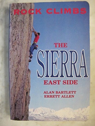 9780934641111: Rock Climbs of the Sierra East Side