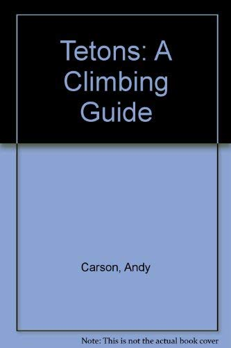 Climber's Guide to Tahoe Rock: Carson, Andy, Liu,