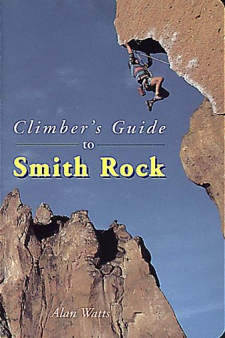 Climbers Guide to Smith Rock,signed: Watts, Alan;Watts, Al