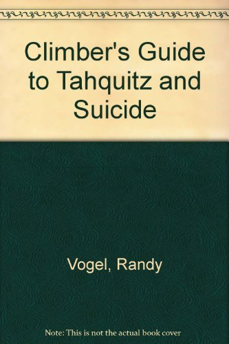 9780934641319: Rock Climber's Guide to Tahquitz and Suicide