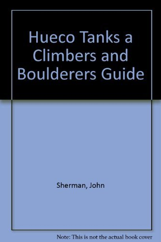 9780934641326: Hueco Tanks a Climbers and Boulderers Guide