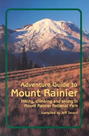 9780934641401: Adventure Guide to Mount Rainier: Hiking, Climbing and Skiing in Mt. Rainier National Park