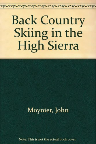 9780934641449: Back Country Skiing in the High Sierra (Falcon Guides Backcountry Skiing)